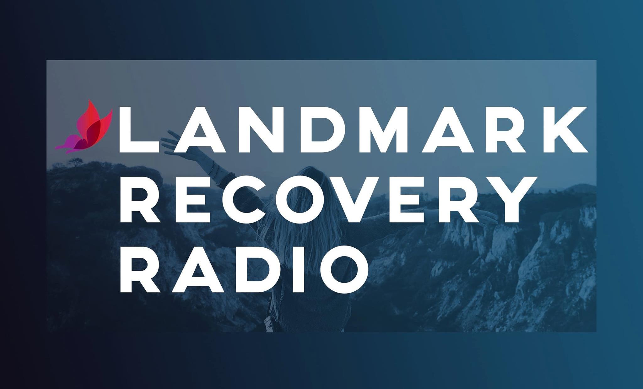 Ward Blanchard shares his personal story on Landmark Recovery Radio