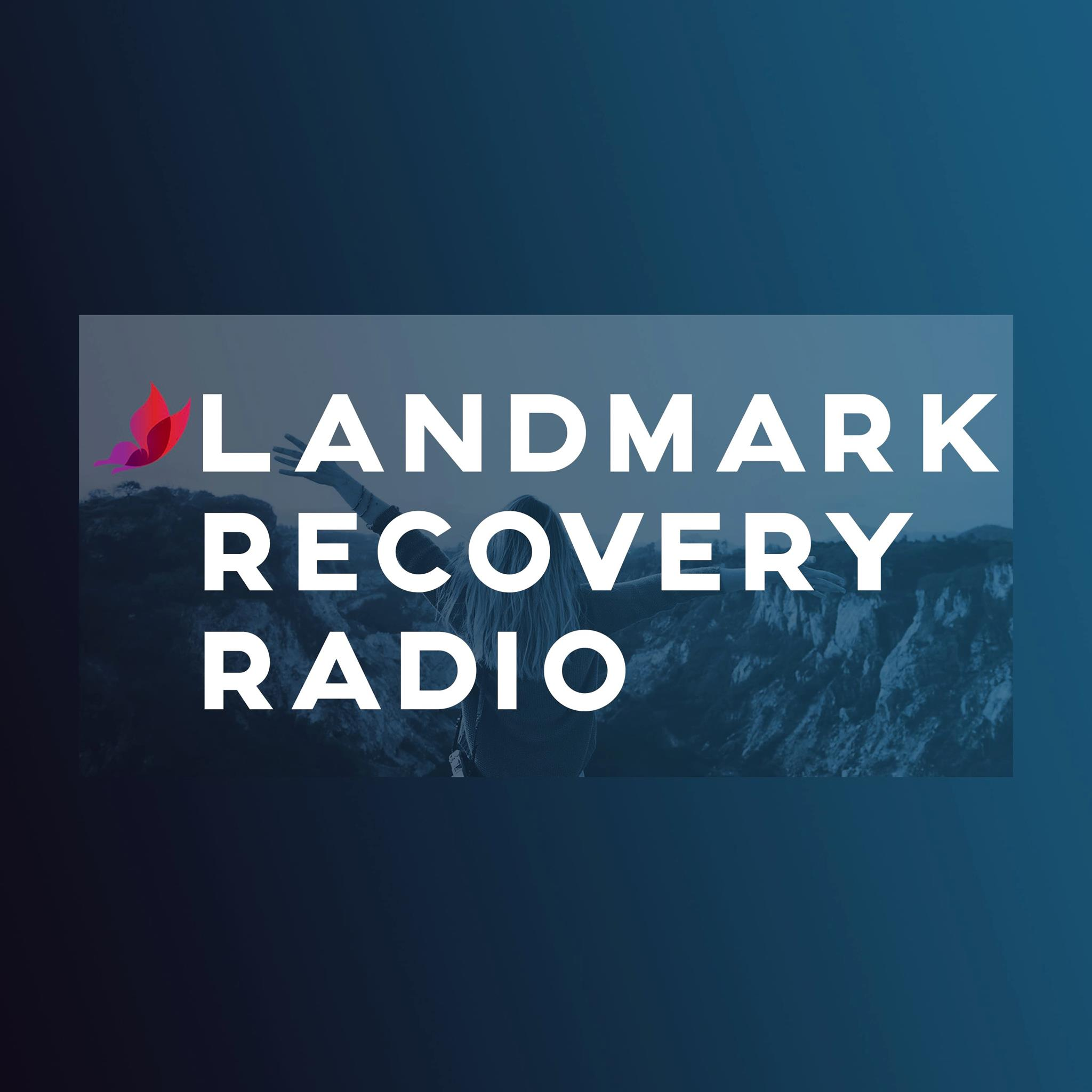 Ward Blanchard shares his personal story on Landmark Recovery Radio